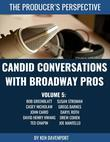 Candid Conversations With Broadway Pros: Volume 5