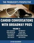 Candid Conversations With Broadway Pros: Volume 3