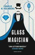 Glass Magician