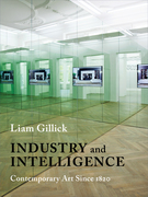Industry and Intelligence: Contemporary Art Since 1820