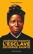 Joséphine Bakhita L´esclave devenue sainte
