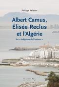 Albert Camus, Elisée Reclus et l'Algérie