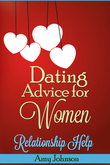 Dating Advice For Women: Relationship Help