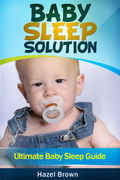 Baby Sleep Solution: Ultimate Baby Sleep Guide