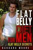 Flat Belly Diet For Men: Flat Belly Secrets