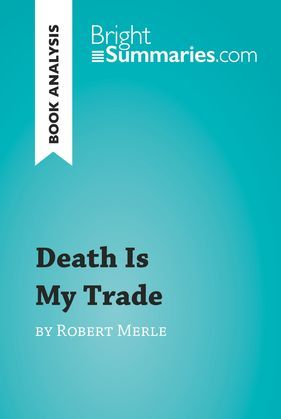 Death Is My Trade by Robert Merle (Book Analysis)