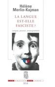 La Langue est-elle fasciste ? Langue, pouvoir, enseignement