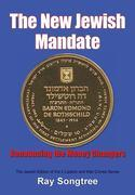 The New Jewish Mandate (Vol. 2, Lipstick and War Crimes Series): Renouncing the Money Changers