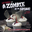 A Zombie Ate My Cupcake