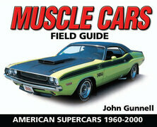 Muscle Cars Field Guide: American Supercars 1960-2000
