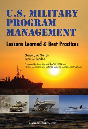 U.S. Military Program Management: Lessons Learned and Best Practices: Lessons Learned and Best Practices