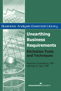 Unearthing Business Requirements: Elicitation Tools and Techniques: Elicitation Tools and Techniques