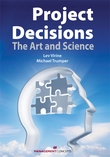 Project Decisions: The Art and Science: The Art and Science