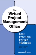 The Virtual Project Management Office: Best Practices, Proven Methods: Best Practices, Proven Methods