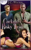 Cuckold's Risky Trail