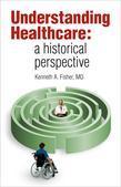 Understanding Healthcare: a historical perspective