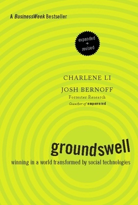 Groundswell, Expanded and Revised Edition: Winning in a World Transformed by Social Technologies