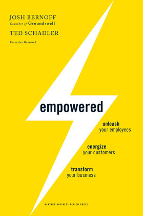 Empowered: Unleash Your Employees, Energize Your Customers, and Transform Your Business