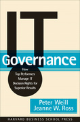 It Governance: How Top Performers Manage It Decision Rights for Superior Results