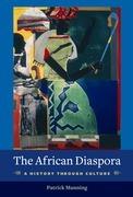 The African Diaspora: A History Through Culture