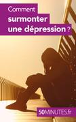 Comment surmonter une dépression ?