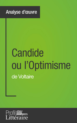 Candide ou l'Optimisme de Voltaire (Analyse approfondie)