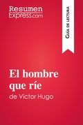 El hombre que ríe de Victor Hugo (Guía de lectura)