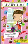 Le carnet de Julie - Manger moins de sucre