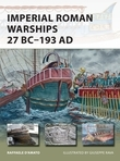Imperial Roman Warships 27 BCÂ?193 AD