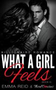 What A Girl Feels: (Billionaire Romance) (Book 5)