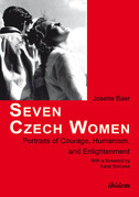 Seven Czech Women: Portraits of Courage, Humanism, and Enlightenment