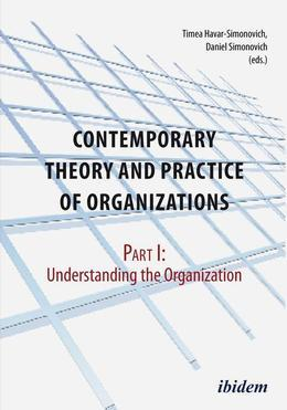 Contemporary Theory and Practice of Organizations, Part I: Understanding the Organization