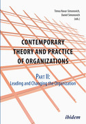 Contemporary Theory and Practice of Organizations, Part II: Leading and Changing the Organization