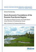 Socio-Economic Foundations of the Russian Post-Soviet Regime: The Resource-Based Economy and Estate-Based Social Structure of Contemporary Russia