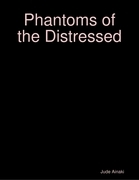 Phantoms of the Distressed