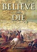 Believe or Die
