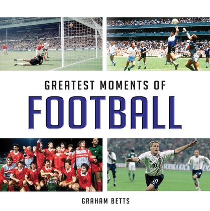 Greatest Moments of Football