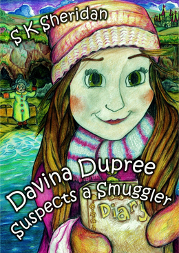Davina Dupree Suspects a Smuggler: Fourth in the Egmont School Series