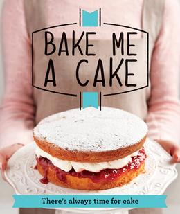 Bake Me a Cake