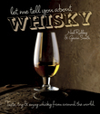 Let Me Tell You About Whisky