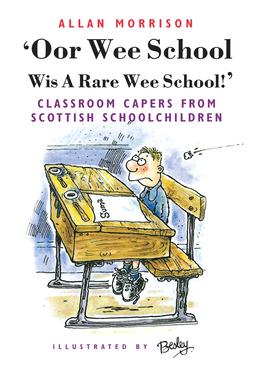 Oor Wee School Wis A Rare Wee School!