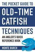 The Pocket Guide to Old-Time Catfish Techniques