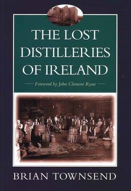 The Lost Distilleries of Ireland