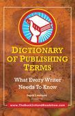 Dictionary of Publishing Terms: What Every Writer Needs to Know