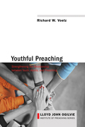 Youthful Preaching: Strengthening the Relationship between Youth, Adults, and Preaching