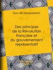 Des principes de la Révolution française et du gouvernement représentatif