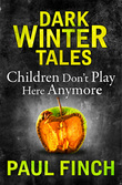 Children Don't Play Here Anymore (Dark Winter Tales)