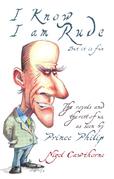 Prince Philip: I Know I am Rude, But I Like It