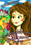 The Top Secret Diary of Davina Dupree (Aged 10): First in the Egmont School Series