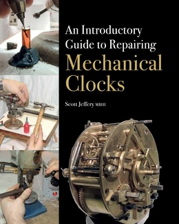 Introductory Guide to Repairing Mechanical Clocks